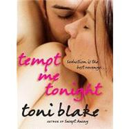 Tempt Me Tonight by Blake, Toni, 9780061828591