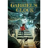 Gabriel's Clock by Pashley, Hilton, 9780544668591