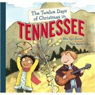 The Twelve Days of Christmas in Tennessee by Duncan, Alice Faye; Uhles, Mary Reaves, 9781454928591