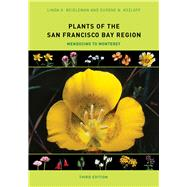 Plants of the San Francisco Bay Region: Mendocino to Monterey by Beidleman, Linda H.; Kozloff, Eugene N., 9780520278592