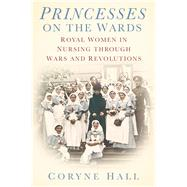 Princesses on the Ward by Hall, Coryne, 9780752488592