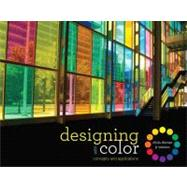 Designing with Color: Concepts and Applications by Chris Dorosz, JR Watson, 9781563678592