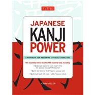 Japanese Kanji Power : A Workbook for Mastering Japanese Characters at Biggerbooks.com