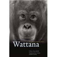 Wattana by Herzfeld, Chris; Martin, Oliver Y.; Martin, Robert D., 9780226168593