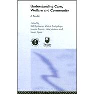 Understanding Care, Welfare and Community: A Reader by Bacigalupo,Vivien, 9780415258593