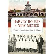 Harvey Houses of New Mexico by Latimer, Rosa Walston, 9781626198593