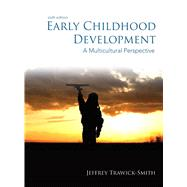 Early Childhood Development A Multicultural Perspective by Trawick-Smith, Jeffrey, 9780132868594