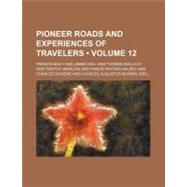 Pioneer Roads and Experiences of Travelers by Baily, Francis, 9780217248594