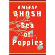 Sea of Poppies A Novel by Ghosh, Amitav, 9780312428594