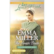 The Amish Bride by Miller, Emma, 9780373818594