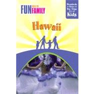 Fun with the Family Hawaii, 7th Hundreds of Ideas for Day Trips with the Kids by DeMello, Julie Applebaum, 9780762748594
