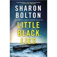 Little Black Lies A Novel by Bolton, Sharon, 9781250028594