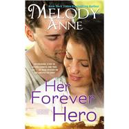 Her Forever Hero by Anne, Melody, 9781476778594