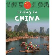 Living in: Asia: China by Lynch, Annabelle, 9781445148595