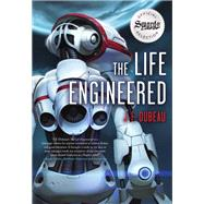 The Life Engineered by Dubeau, J. F., 9781941758595