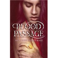 Blood Passage by Demetrios, Heather, 9780062318596