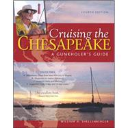 Cruising the Chesapeake: A Gunkholers Guide, 4th Edition by Shellenberger, William, 9780071778596