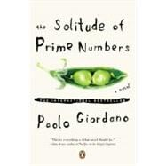The Solitude of Prime Numbers A Novel by Giordano, Paolo, 9780143118596