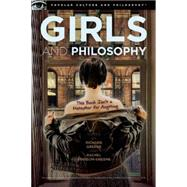 Girls and Philosophy by Greene, Richard; Robison-Greene, Rachel, 9780812698596