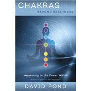 Chakras Beyond Beginners by Pond, David, 9780738748597