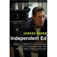 Independent Ed by Burns, Edward; Gold, Todd (CON), 9781592408597