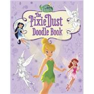 Disney Fairies: The Pixie Dust Doodle Book by Sazaklis, John, 9780316378598
