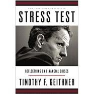 Stress Test by Geithner, Timothy F., 9780804138598