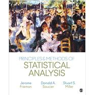 Principles & Methods of Statistical Analysis by Frieman, Jerome; Saucier, Donald A.; Miller, Stuart S., 9781483358598