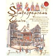A Shakespearean Theatre by Morley, Jacqueline; James, John, 9781905638598