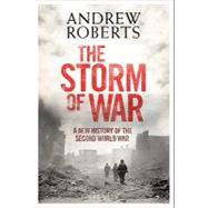 The Storm of War: A New History of the Second World War by Roberts, Andrew, 9780061228599