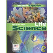 Science Explorer Life Science by Unknown, 9780133668599