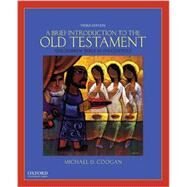 A Brief Introduction to the Old Testament The Hebrew Bible In Its Context by Coogan, Michael D.; Chapman, Cynthia R., 9780190238599