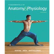 Fundamentals of Anatomy & Physiology Plus MasteringA&P with eText -- Access Card Package, 10/e by Martini; Nath, 9780321908599
