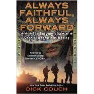Always Faithful, Always Forward The Forging of a Special Operations Marine by Couch, Dick, 9780425268599