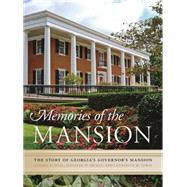 Memories of the Mansion by Deal, Sandra D.; Dickey, Jennifer W.; Lewis, Catherine M., 9780820348599