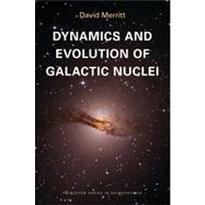 Dynamics and Evolution of Galactic Nuclei by Merritt, David, 9780691158600