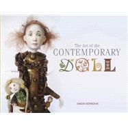 The Art of the Contemporary Doll by Korinchak, Sandra, 9780764348600