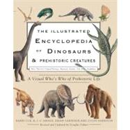 The Illustrated Encyclopedia of Dinosaurs and Prehistoric Creatures by Palmer, Douglas; Cox, Barry; Savage, R. J. G.; Gardiner, Brian; Harrison, Colin, 9780785828600