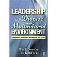 Leadership in a Diverse and Multicultural Environment : Developing Awareness, Knowledge, and Skills by Mary L. Connerley, 9780761988601