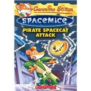 Pirate Spacecat Attack (Geronimo Stilton Spacemice #10) by Stilton, Geronimo, 9781338088601