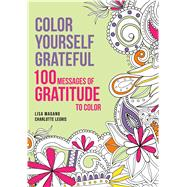 Color Yourself Grateful 100 Message of Gratitude to Color by Magano, Lisa, 9781626868601