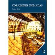 Corazones nomadas / Nomadic hearts by Ortiz, Pedro, 9788416118601