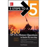 5 Steps to a 5 500 AP US History Questions to Know by Test Day, 2nd edition by Demeter, Scott, 9780071848602