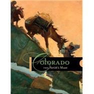 Colorado : The Artist's Muse by Caruso, Laura, 9780914738602