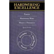 Hardwiring Excellence: Purpose, Worthwhile Work, Making A Difference by Studer, Quint, 9780974998602