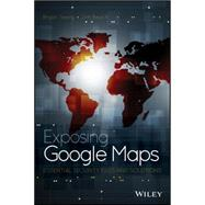 Exposing Google Maps by Seely, Bryan; Beach, Jim, 9781119048602