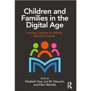 Children and Families in the Digital Age: Learning Together in a Media Saturated Culture by Gee; Elisabeth, 9781138238602