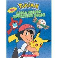 Alola Region Adventure Guide (Pokémon) by Whitehill, Simcha; Sander, Sonia, 9781338148602