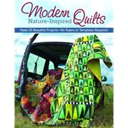 Modern Nature-inspired Quilts: Make 25 Beautiful Projects - No Rulers or Templates Required by Mayr, Bernadette; Stangl, Irmgard (CON); Munch, Sabine, 9781574218602