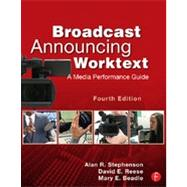 Broadcast Announcing Worktext: A Media Performance Guide by Stephenson; Alan R., 9780240818603